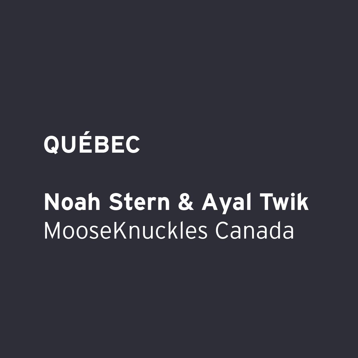 Noah Stern & Ayal Twik - MooseKnuckles Canada