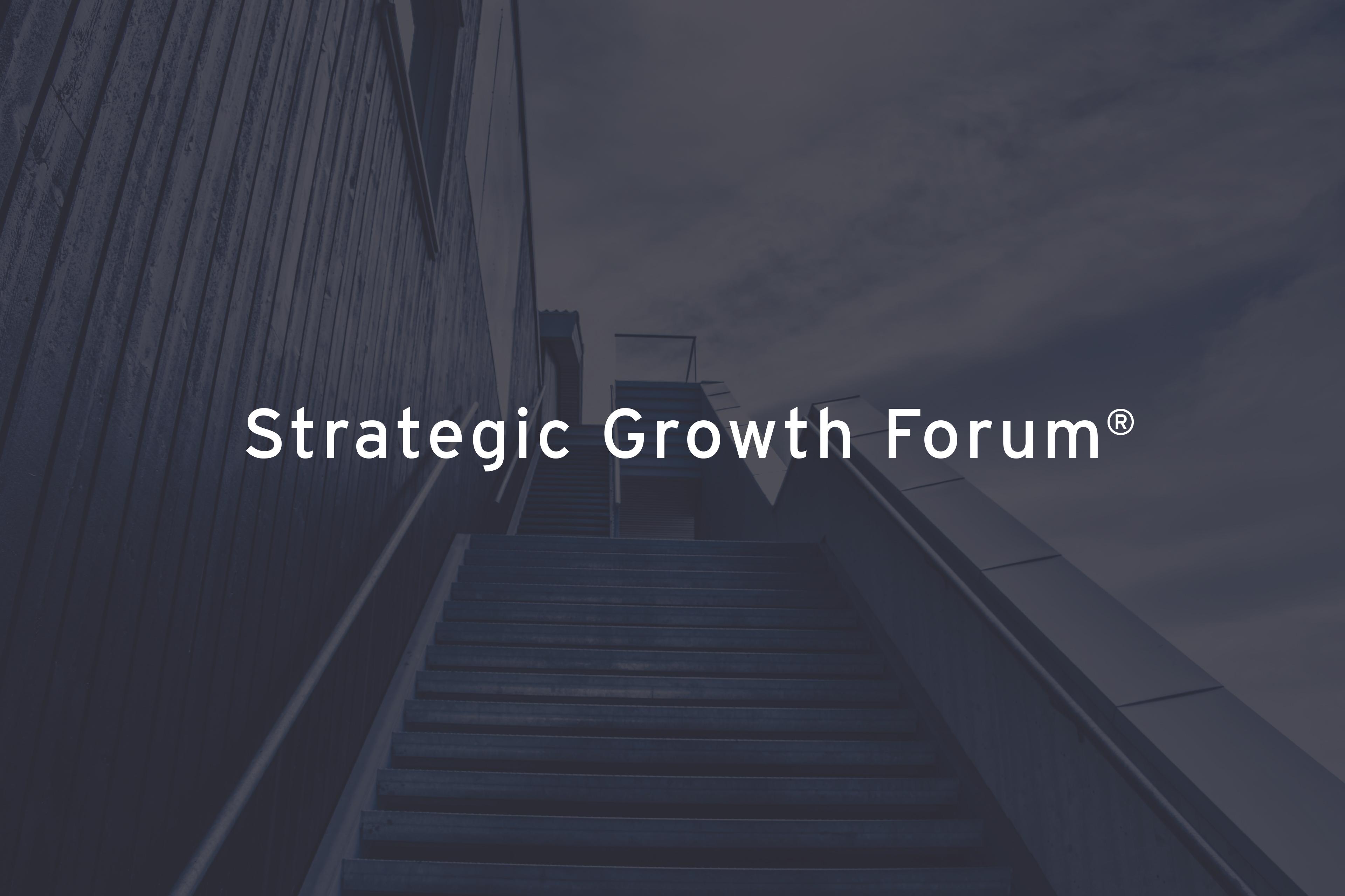 Strategic Growth Forum