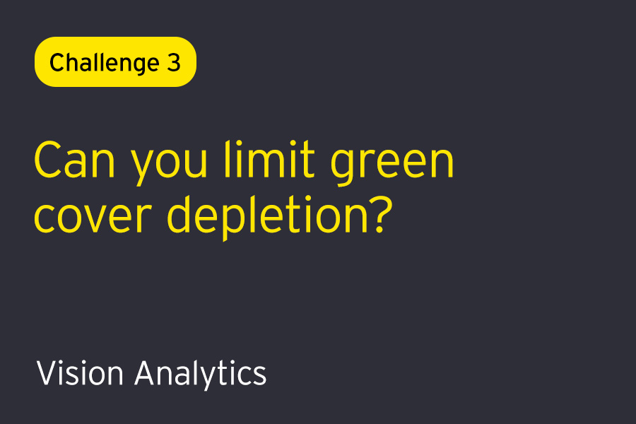 Challenge 3: Can you solve to reduce green cover depletion?