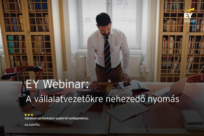EY Webinar: A vállalatvezetőkre nehezedő nyomás