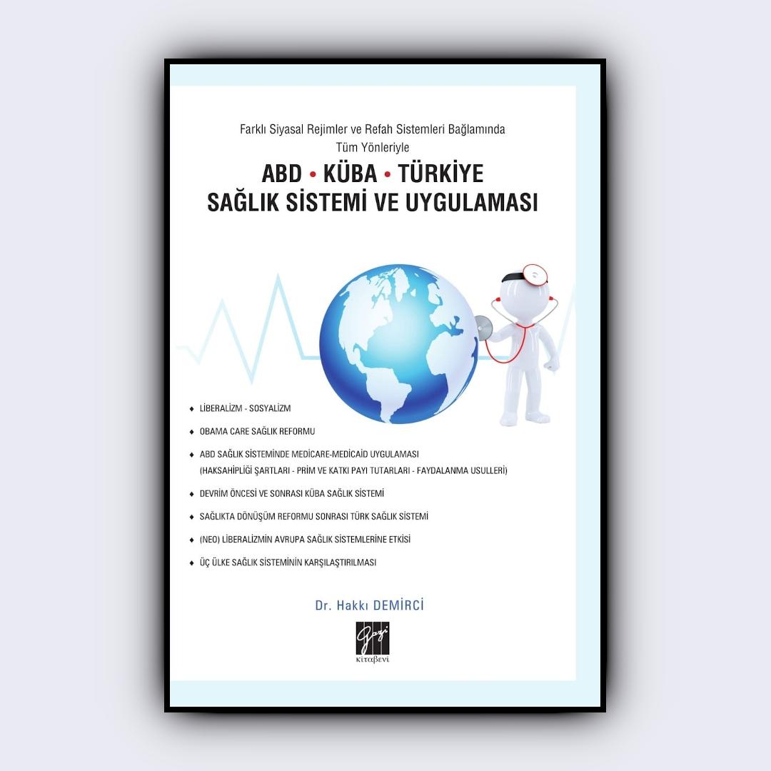 Farklı Siyasal Rejimler ve Refah Sistemleri Bağlamında Tüm Yönleriyle ABD Küba Türkiye Sağlık Sistemi ve Uygulaması kitap kapağı.